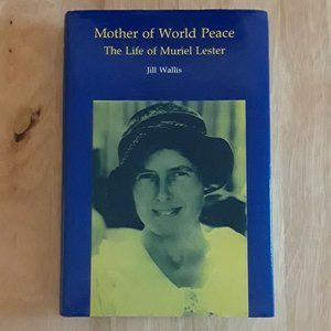 Mother of World Peace Biography of Muriel Lester